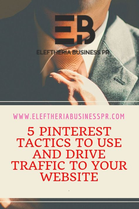 5 Pinterest Tactics to Use and Drive Traffic to Your Website -