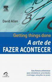 Baixar Livro A Arte De Fazer Acontecer David Allen Em Pdf Epub