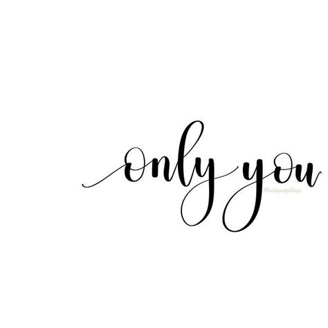Only You - Modern Calligraphy - iPad Calligraphy - Write Pretty Things