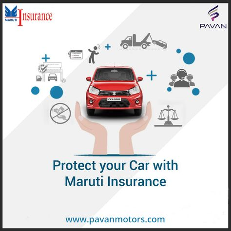 Protect Your Car With Maruti Insurance Pavanmotors