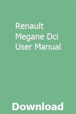 Renault Megane Dci User Manual Manual New Renault Crawler Tractor