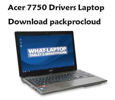 Acer 7750 Drivers Laptop Download Device Driver Acer Travelmate Acer