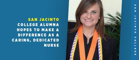 San Jacinto College Alumna Hopes to Make a Difference as a Caring, Dedicated Nurse