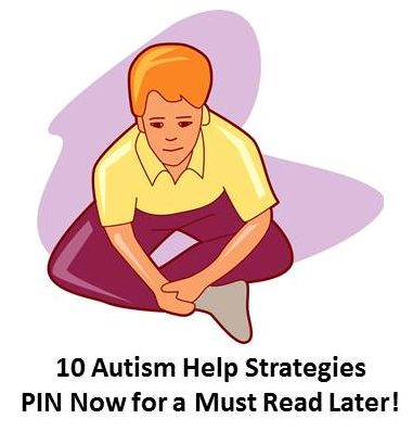 Top 10 Autism Help Strategies  PIN now for a Must READ later!