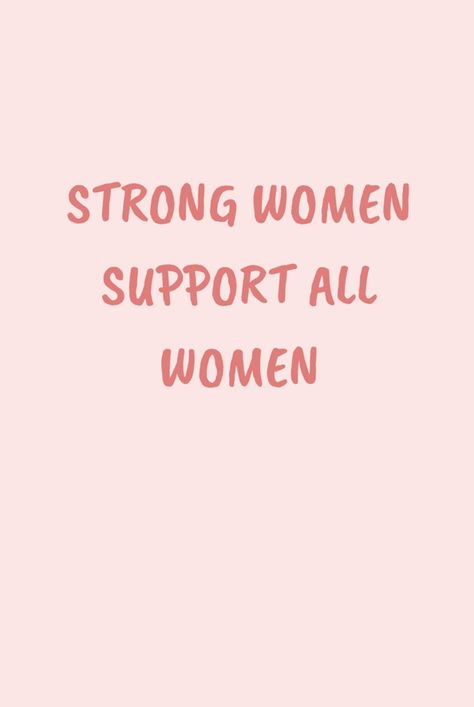 Strong women support all women- inspirational quote on women supporting each other and empowering