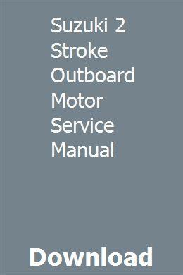 Suzuki 2 Stroke Outboard Motor Service Manual   miidarano
