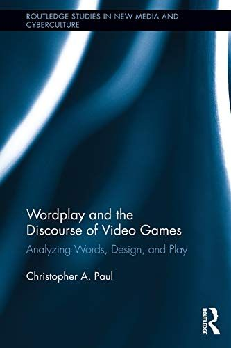 Download Pdf Wordplay And The Discourse Of Video Games Analyzing Words Design And Play Routledge Studies In New Media An Word Play Kindle Reading Video Games