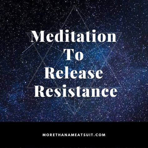 """Meditation To Release Resistance - use this free 9-minute guided meditation to quickly release resistance around anywhere you feel """"stuck"""" and move forward in your life."""