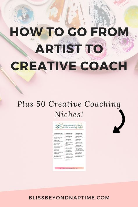 How to Go From Starving Artist to Creative Coach - bliss beyond naptime