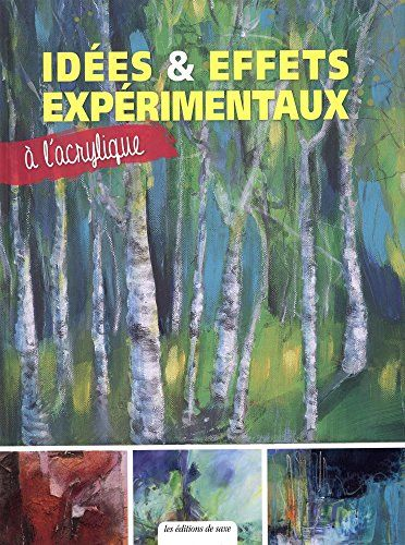 Free Download Ides Amp Effets Exprimentaux Lacrylique Read