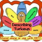 A great attribute activity and may be used as an EET companion.  Your students will love these adorable describing turkeys! Three activity options and the ability to personalize the difficulty level make this activity a must-have for differentiated instruction.