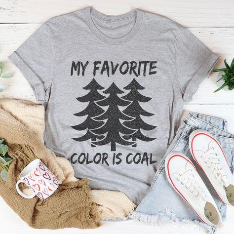 My Favorite Color Is Coal Tee #homeschoolmama #momlifebelike #workfromhomemom #igmoms #itsallgood #whatiwear #fashionista #womenstyle #hotmess #comfystyle