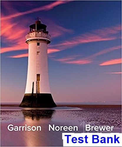 Managerial Accounting 16th Edition Garrison Test Bank Test
