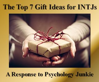 The Top 7 Gift Ideas for INTJs: A Response to Psychology