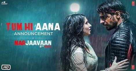 Tum Hi Aana Mp3 Song Download From Marjaavaan Movie Jubin Nautiyal Ft Sidharth Malhotra And Tara Sutaria 2019 Mp3 Song Download Mp3 Song Youtube Songs