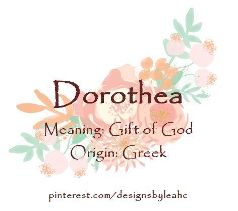 Baby Girl Name Dorothea Meaning Gift Of God Origin Greek