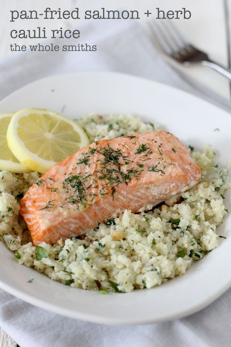 Pan Roasted Salmon and Lemon Herb Cauliflower Rice from the Whole Smiths. Takes 30 minutes and is paleo friendly, Whole30 compliant and gluten free. A must-Pin!