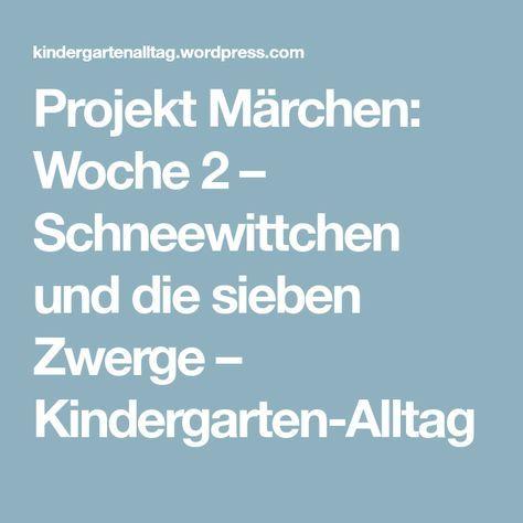 Projekt Marchen Woche 2 Schneewittchen Und Die Sieben Zwerge Kindergarten Alltag Schneewittchen Und Die Sieben Zwerge Schneewittchen Projekte
