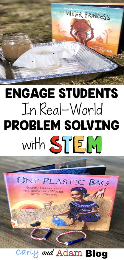 Engage Students in Real-World Problem Solving with STEM