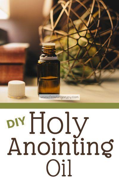 DIY Holy Anointing Oil | Inspired Spirit | Anointing oil prayer