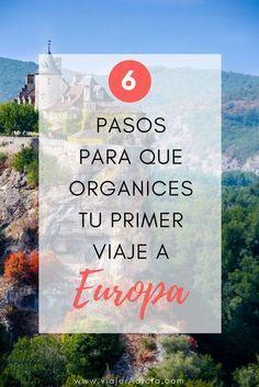 Como Planear Un Viaje A Europa Paso A Paso Viaje Europa Viaje A Europa Europa Viajes De Europa