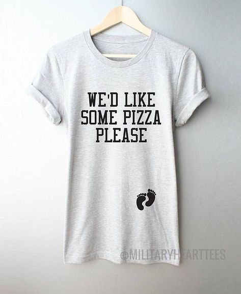 34ed0e28a5344 Funny Pregnancy Maternity shirt quote | We'd like some pizza please maternity  shirt. Super cute and hilarious outfit idea that would be a great baby  shower ...
