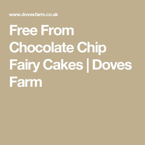 Free From Chocolate Chip Fairy Cakes Doves Farm Fairy