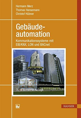 Geba Udeautomation Kommunikationssysteme Mit Eib Knx Lon Und Bacnet Kommunikationssysteme Mit Geb Udeautomation Kommunikation Gebaude Bucher