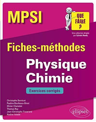 Telecharger Physique Chimie Mpsi Fiches Methodes Et Exercices Corriges Pdf Gratuitement Livre Physique Chimie Chimie Exercice Physique Chimie