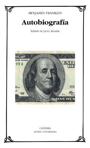 Autobiografía Letras Universales De Benjamin Franklin Https Www Amazon Es Dp 8437629829 Ref Cm Sw R Pi Autobiografia Benjamin Franklin Libros De Biografía