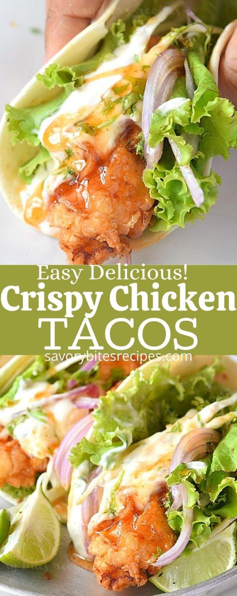Ultimate Crispy Chicken Tacos you have to try next- amazing combination of crispy fried chicken,with slaw,taco sauce all wrapped in warm flour tortilla makes this Mexican recipe the BEST! #savorybitesrecipes #easyrecipe #Mexican #tacos #recipes #dinnerrecipes #mexicanfood #chicken #easy #delicious #streetfood