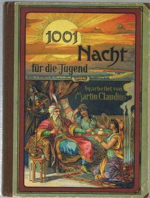 Tausend Und Eine Nacht Die Schonsten Marchen Aus Tausend Und Einer Nacht Um 1900 In 2020 Bucherstube Bucher Tausend Und Eine Nacht