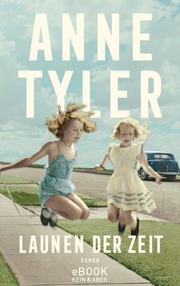 Launen Der Zeit Ebook By Anne Tyler Rakuten Kobo In 2021 Bucher Romane Bucher Romane