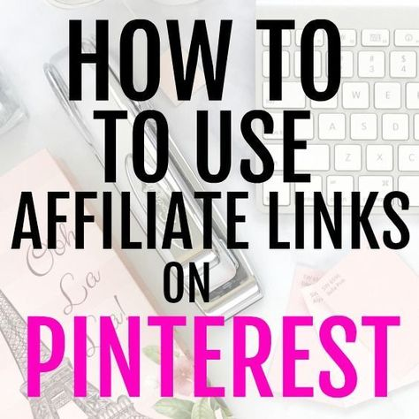 How to use affiliate links on Pinterest to make money without a blog. The disclosures you need to know, how to add links and promote products.