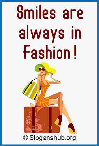 Fashion Slogans Can Play A Critical Role In The Marketing Of Any Fashion Business While There Are Many Other Ways Fashion Fashion Slogans Slogan Fashion Jobs