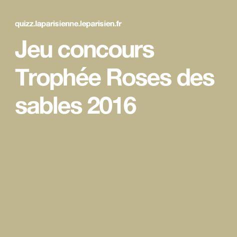 Jeu concours Trophée Roses des sables 2016