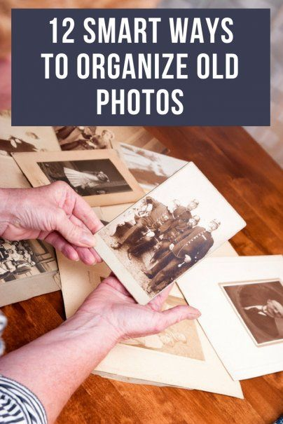 12 Smart Ways To Organize Old Photos Picture Storage