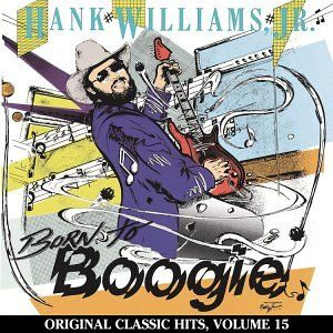 Hank Jr. Williams - Born to Boogie, Green