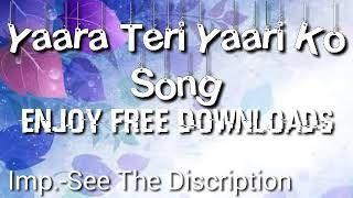 Yaara Teri Yaari Ko Mp3 Song Download Webmusic Di 2020 Maine Haiku