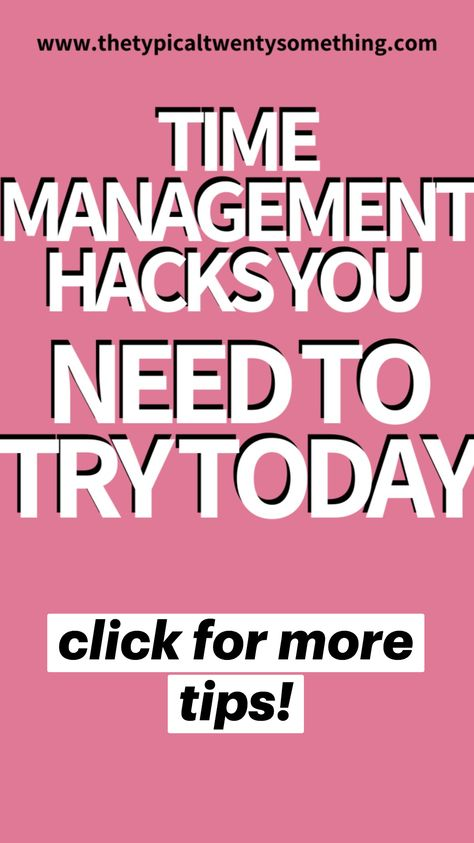 Time Management Hacks You Need to Try TODAY!