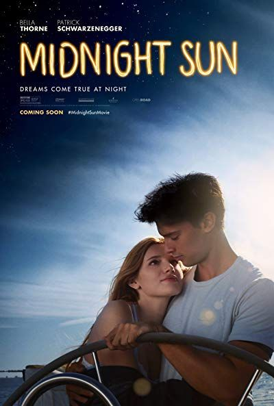 10 Data Release 23 March 2018 Usa Genre Drama Romance Starring Bella Thorne Patrick S Sun Movies Midnight Sun Movie Midnight Sun Full Movie