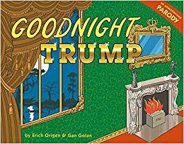 Download Pdf Goodnight Trump A Parody Free Epub Mobi Ebooks