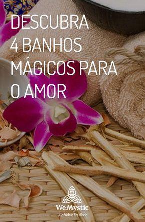 Descubra 4 Banhos Magicos Para O Amor Banho Para O Amor Banho