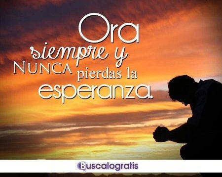 Mensajes De Esperanza Esperanza Buscalogratis Dios Frasesdeanimo Animo Motivacion Frases De Esperanza Palabras De ánimo Citas Con Imágenes