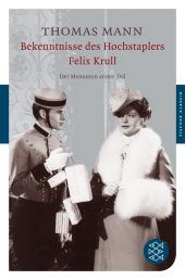 Confessions of Felix Krull, Confidence Man: The Early Years / Bekenntnisse des Hochstaplers Felix Krull - BY THOMAS MANN
