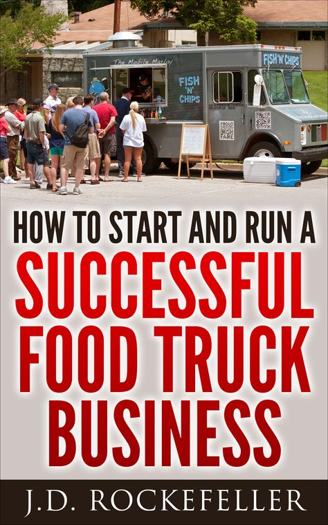 How To Start And Run A Successful Food Truck Business  JD