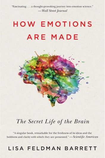 How Emotions Are Made: The Secret Life of the Brain by Lisa Feldman Barrett Mariner Books A new theory of how the brain constructs emotions that could revolutionize psychology, New Books, Good Books, Books To Read, Mind Reading Tricks, Reading Goals, Reading Tips, Happy Reading, Brain Book, Psychology Books