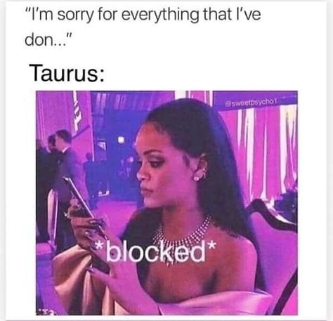 Hilarious and relatable Taurus memes-OurMindfulLife.com / astrology memes about Taurus personality traits, Taurus facts and problems
