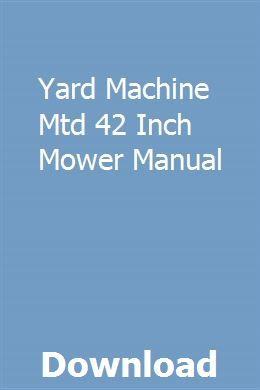 Yard Machine Mtd 42 Inch Mower Manual Relief Valve Light In The