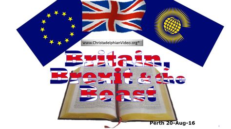 Britain Brexit And The Beast Christchurch Nz Prophecy Day 2016 Video Post Bible Truth Brexit Prophecy